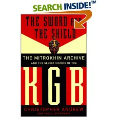The Sword and the Shield: The Mitrokhin Archive and the Secret History of the K G B by Christopher Andrew, 1999